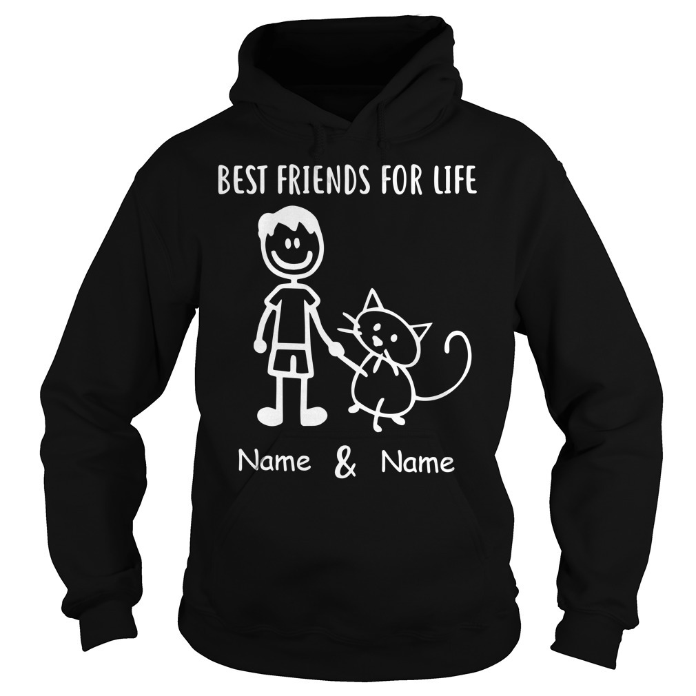 I and cat best friend for life name and name Hoodie