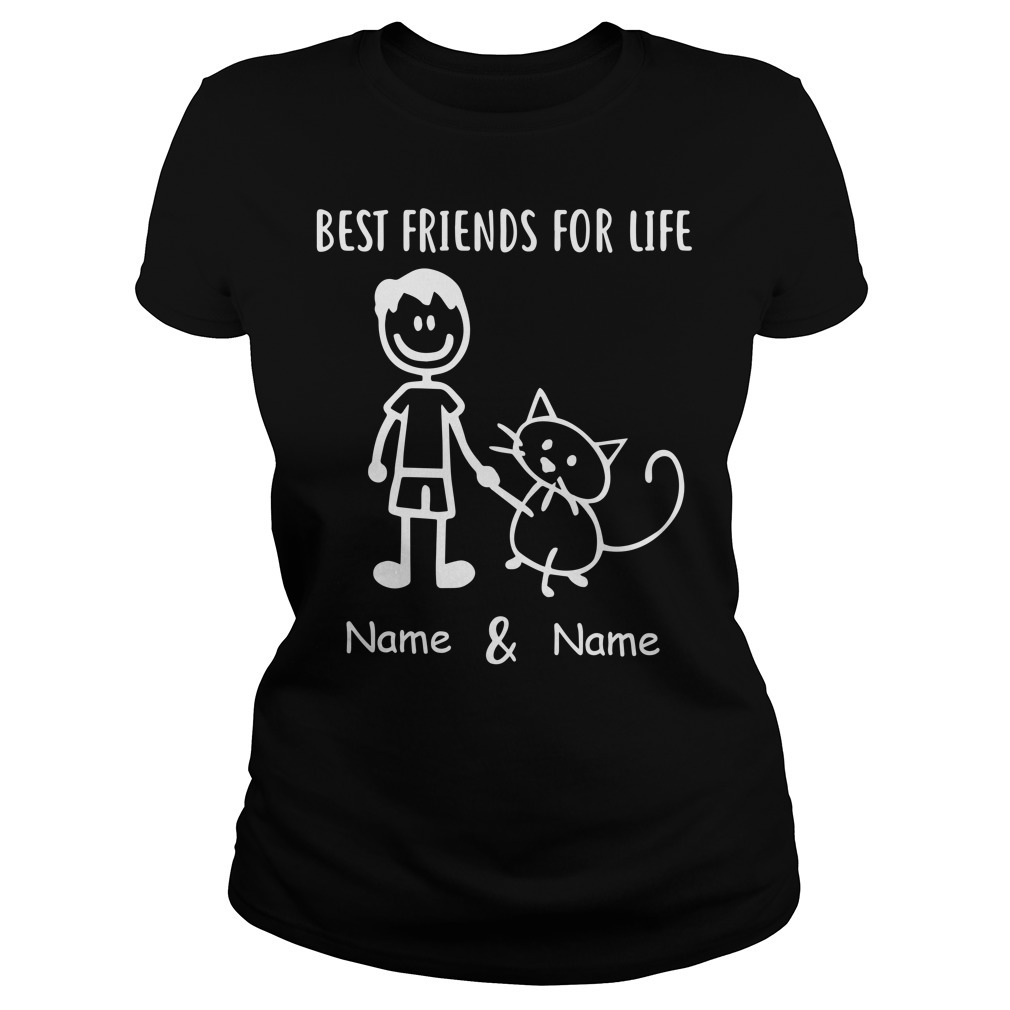 I and cat best friend for life name and name Ladies Tee