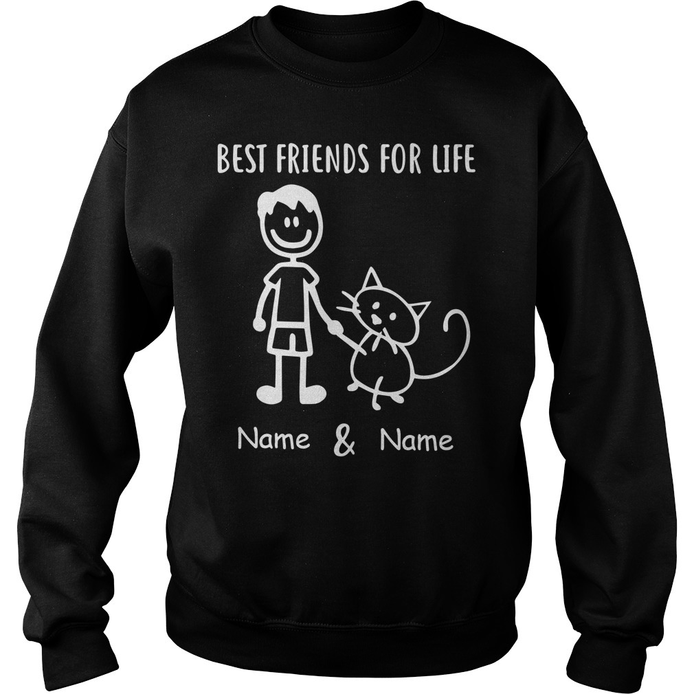 I and cat best friend for life name and name Sweater