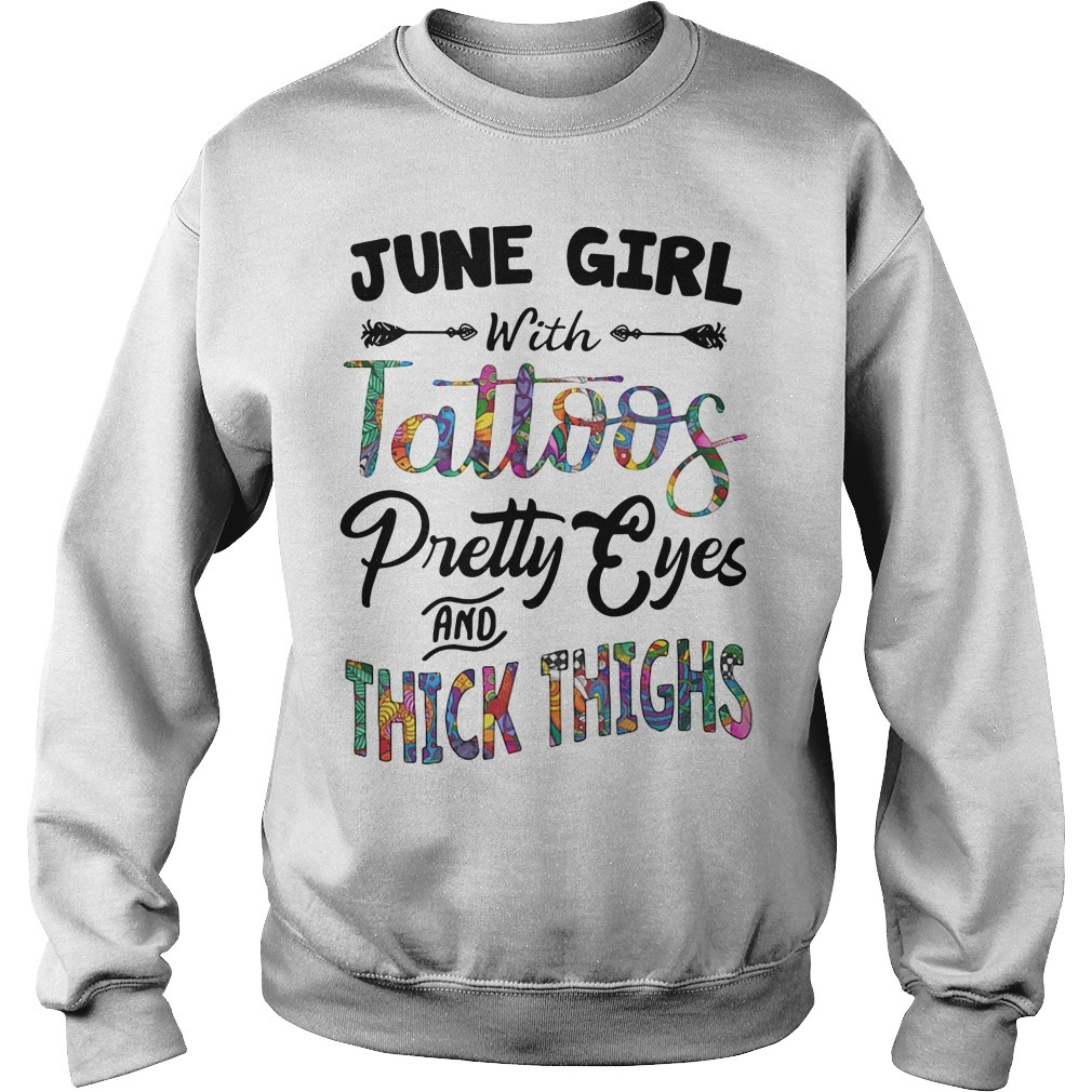 June girl with tattoos pretty eyes and thick thighs Sweater