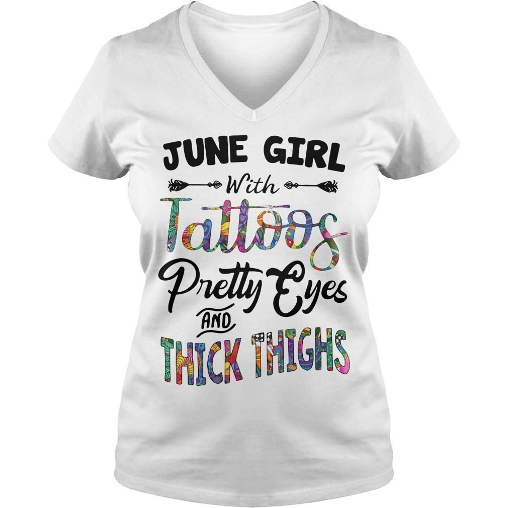 June girl with tattoos pretty eyes and thick thighs V-neck T-shirt
