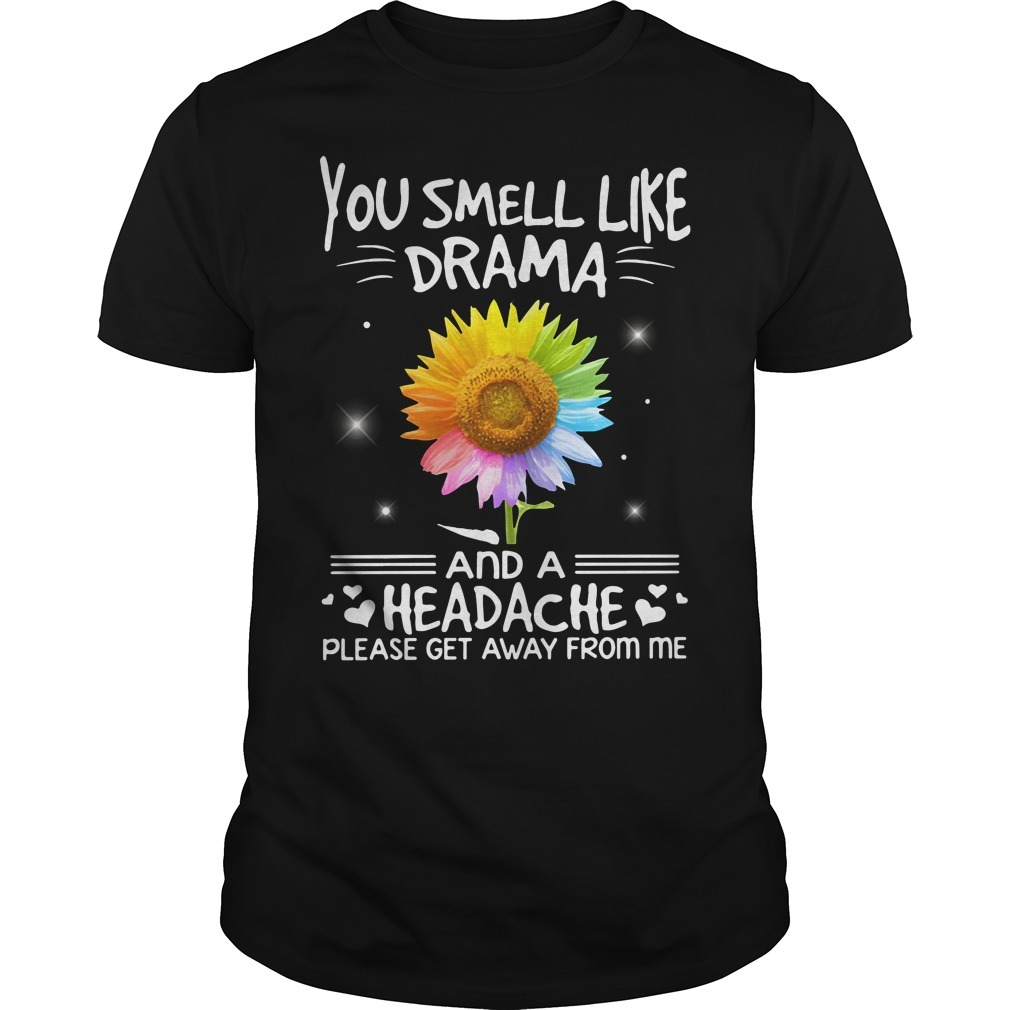 LGBT you smell like drama and a headache please get away from me sunflower Guys shirt