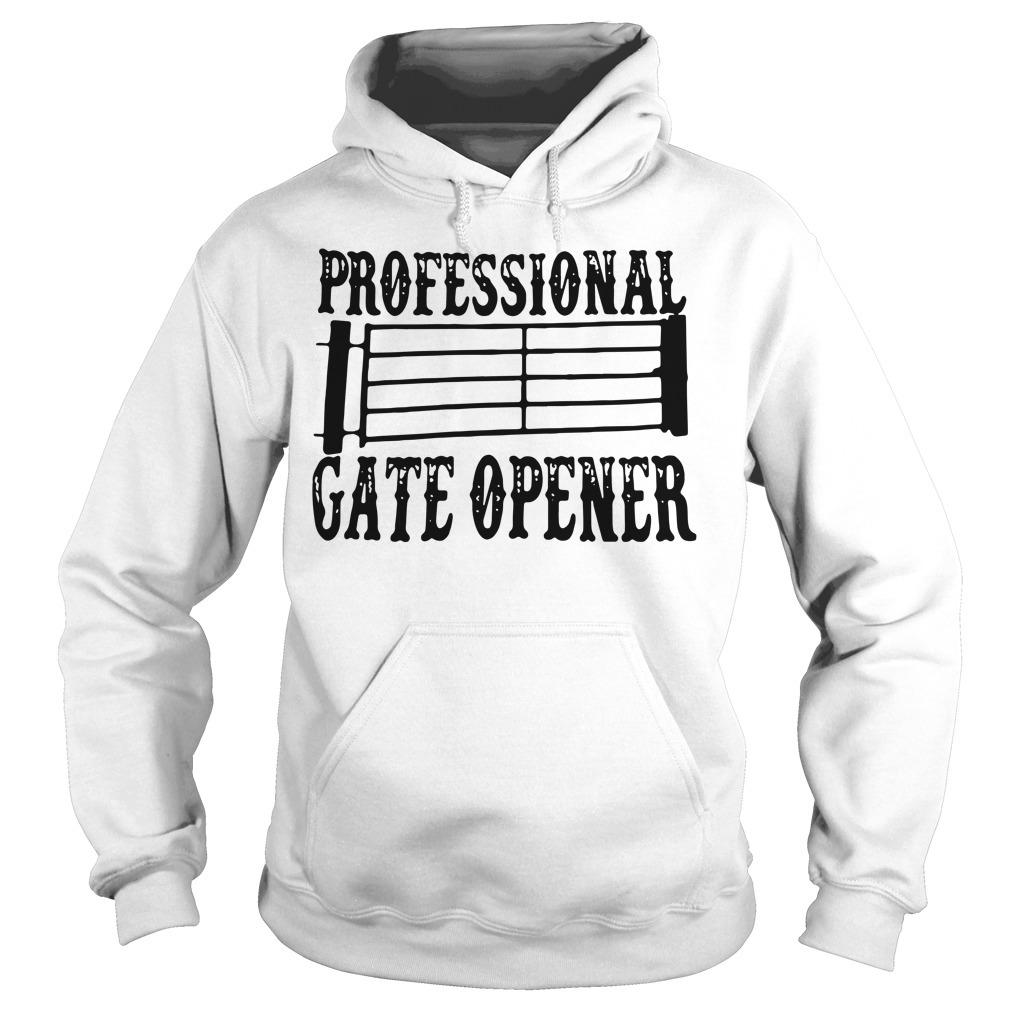 Professional gate opener Hoodie