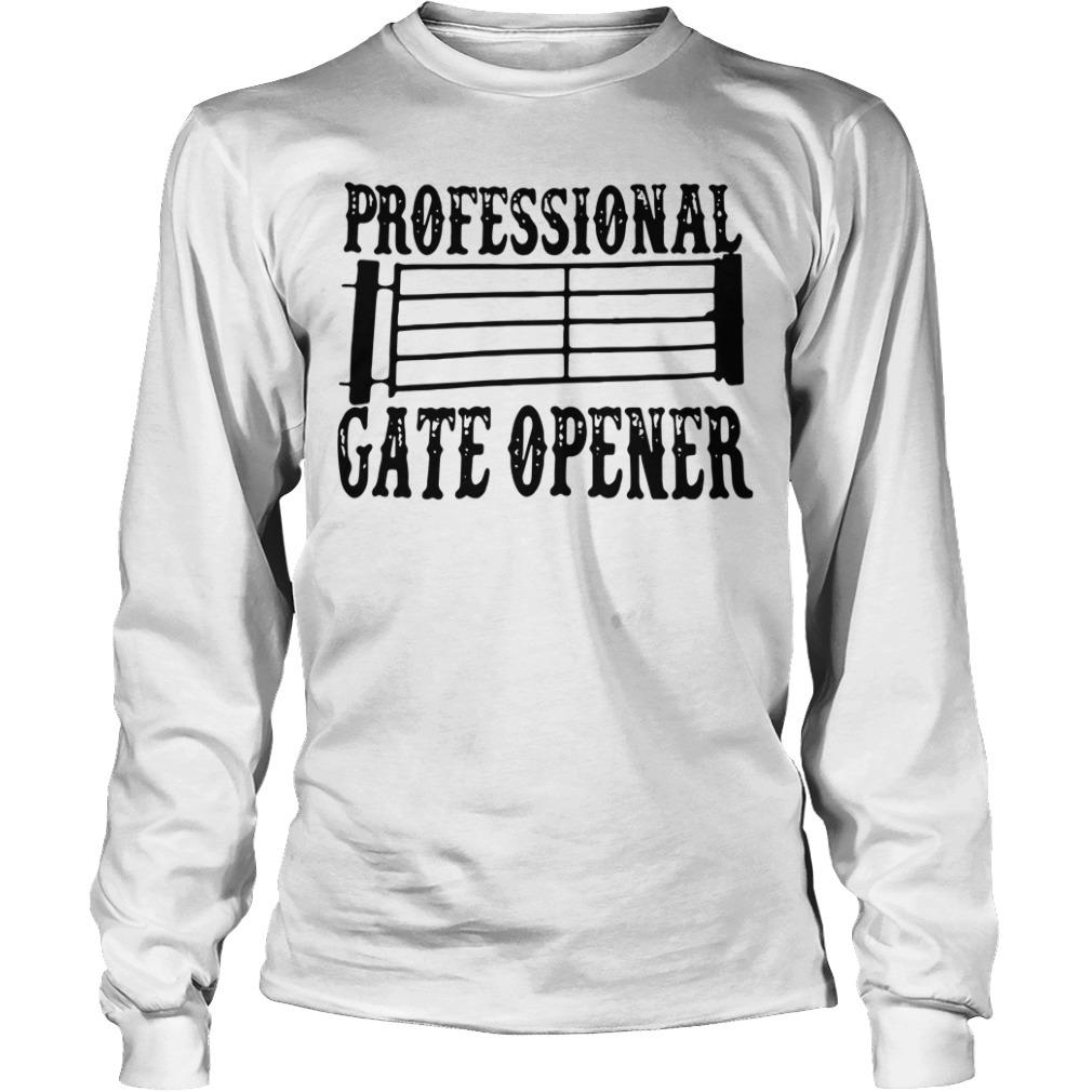 Professional gate opener Longsleeve Tee