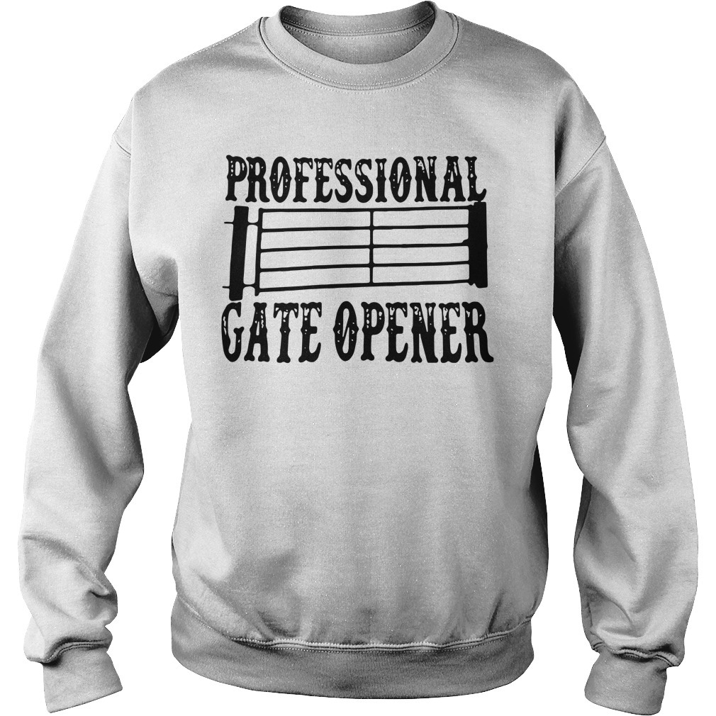 Professional gate opener Sweater