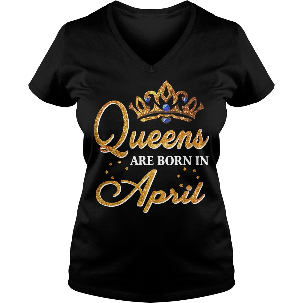 Queens are born in April V-neck T-shirt