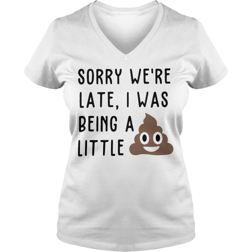 Sorry we're late I was being a little shit V-neck T-shirt