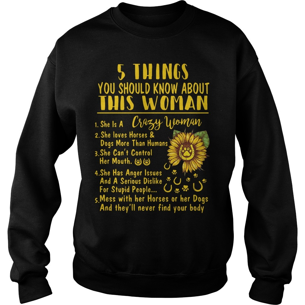 Sunflower 5 things you should know about this woman she is a crazy woman Sweater