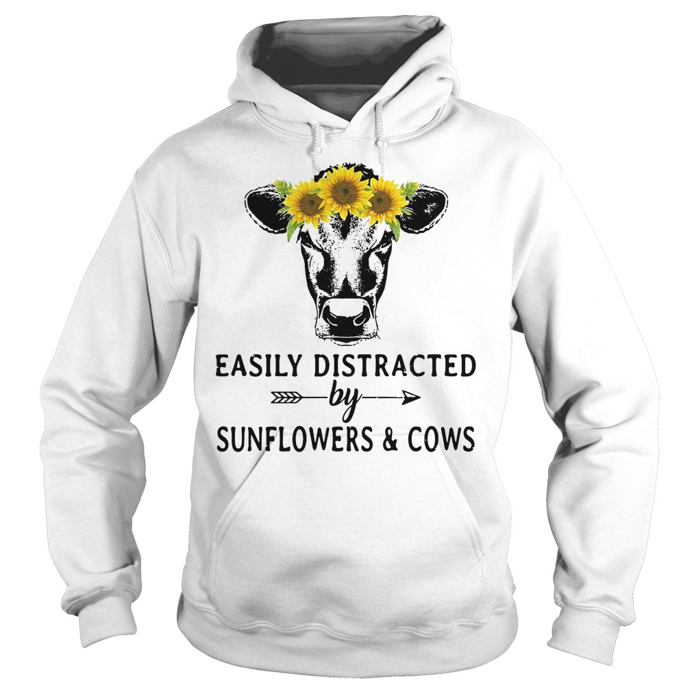 Sunflower cow easily distracted by sunflowers and cows Hoodie
