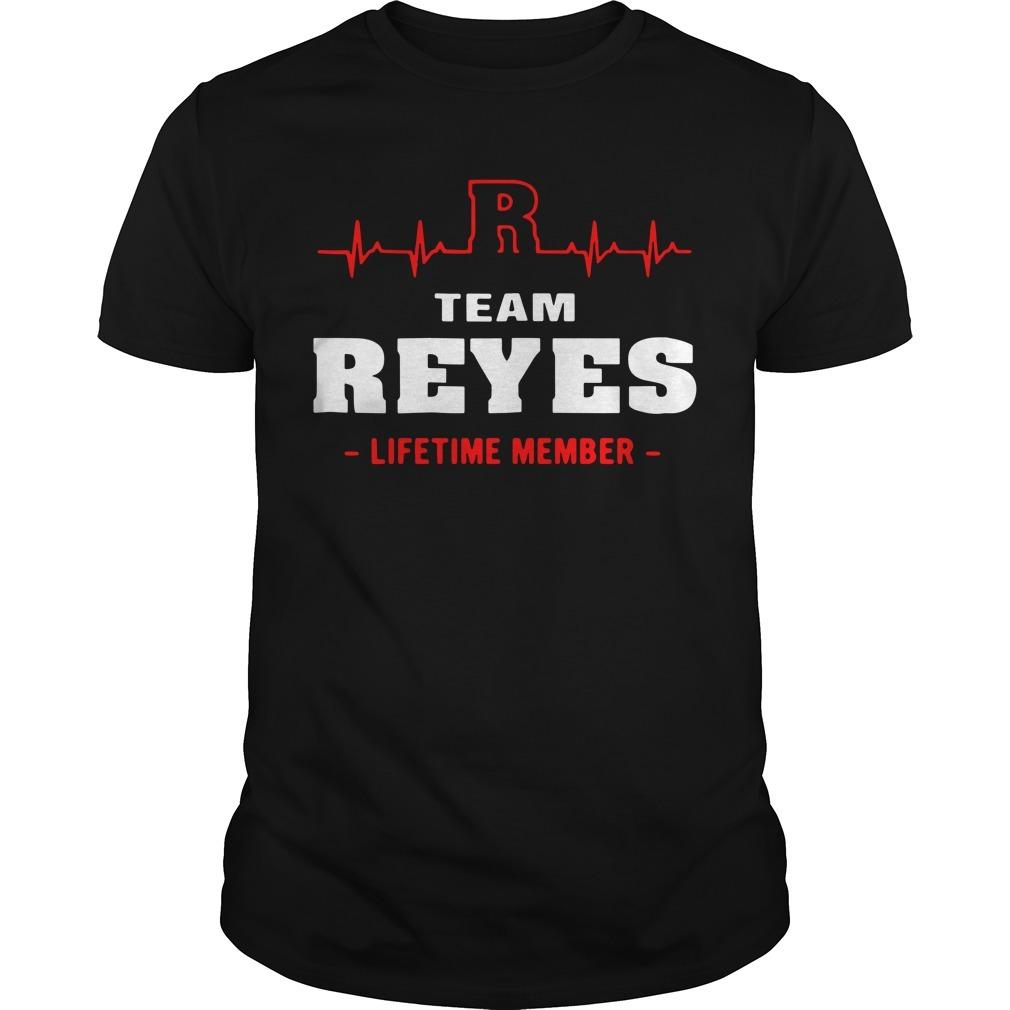 Team Reyes lifetime member Guys shirt