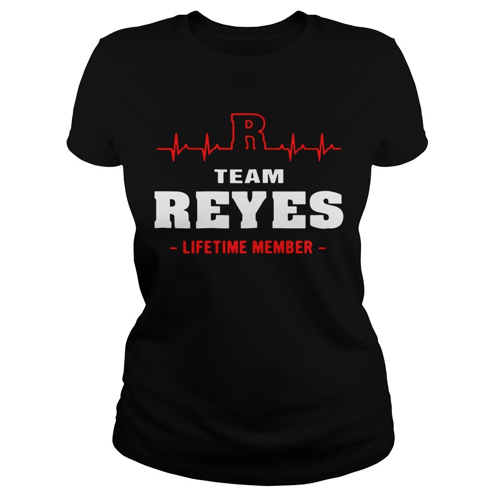Team Reyes lifetime member Ladies Tee