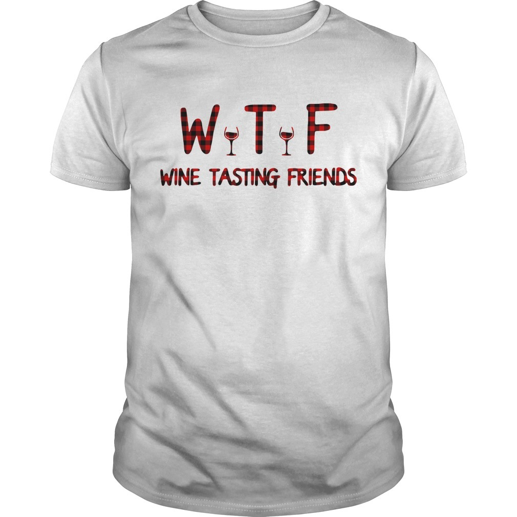 WTF wine tasting friends Guys shirt