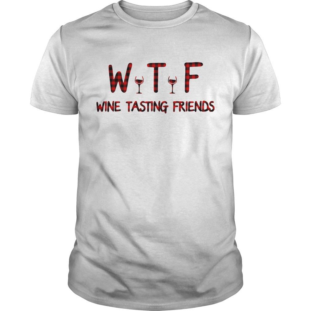 WTF wine tasting friends Guys shirt
