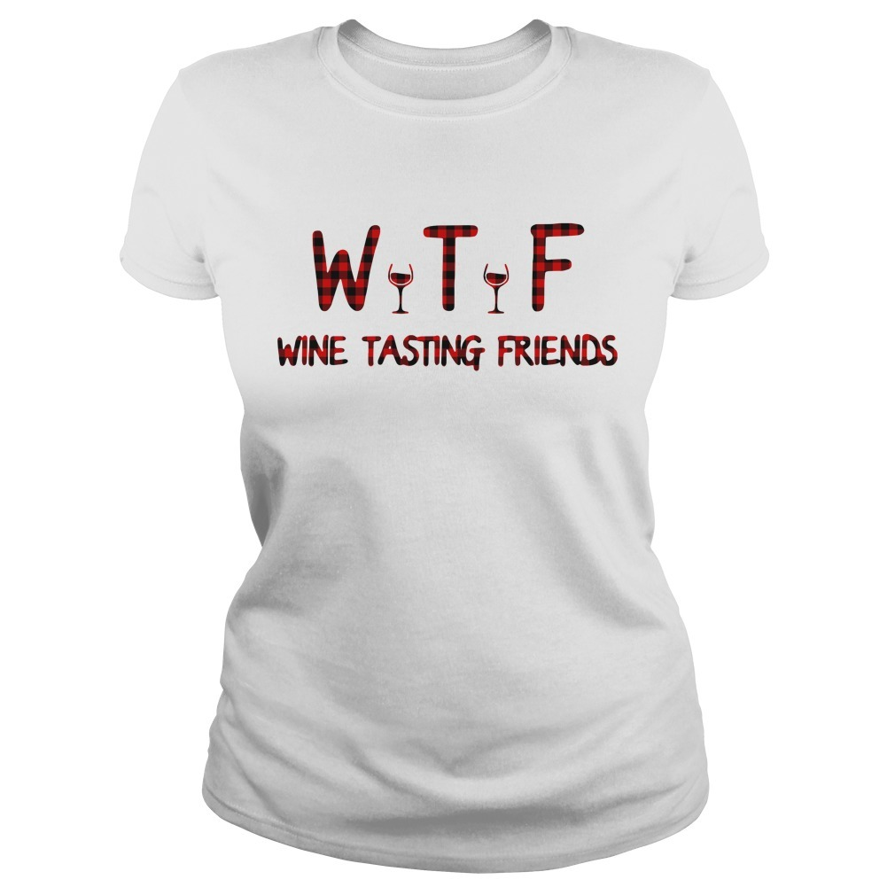 WTF wine tasting friends Ladies Tee