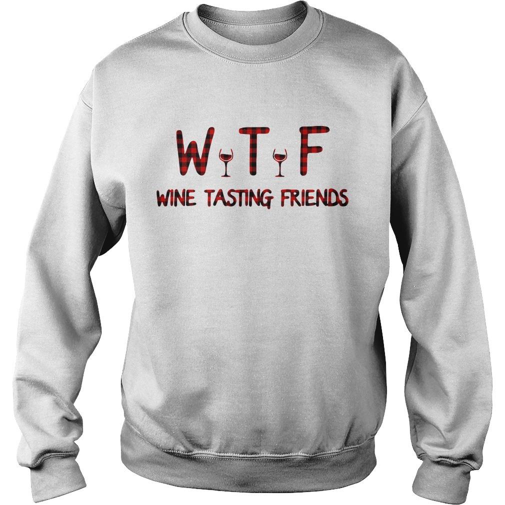 WTF wine tasting friends Sweater