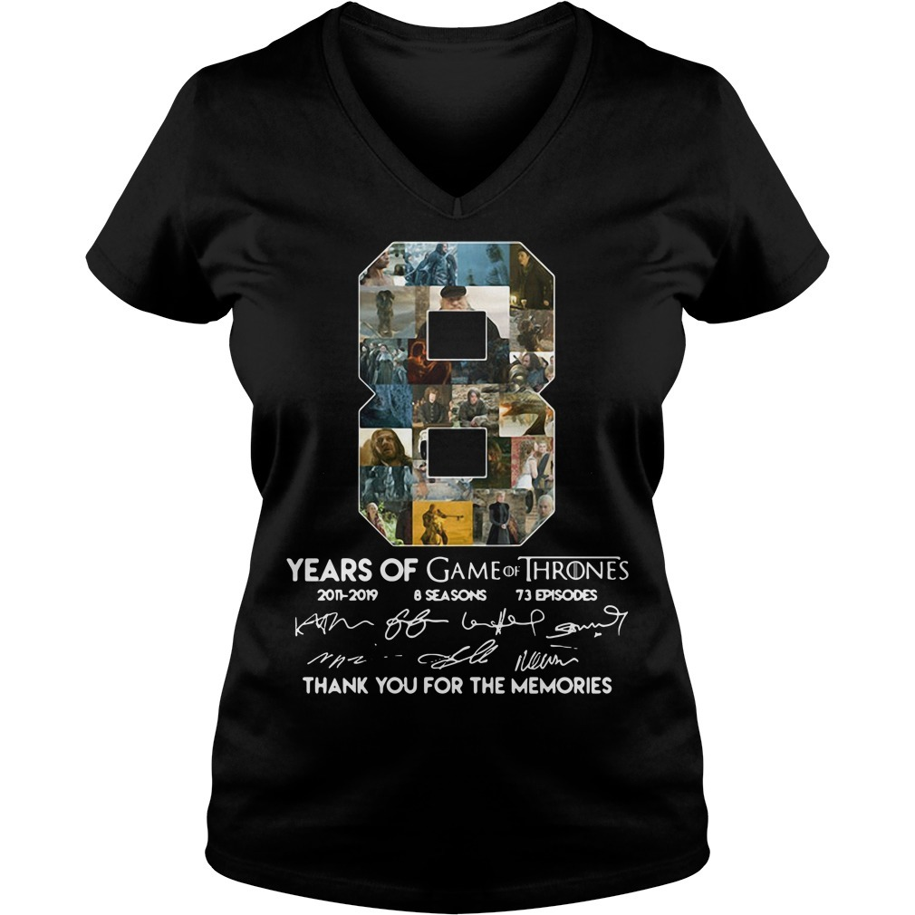 8 Years of Game of Thrones 2011-2019 8 seasons 73 episodes thank you for memories signature V-neck T-shirt