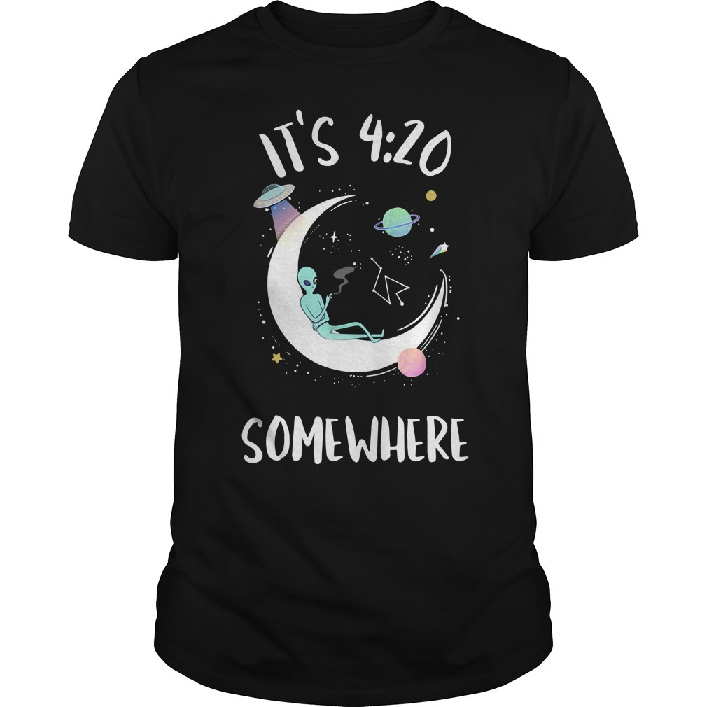 Alien smoking on moon it's 4 20 somewhere Guys shirt