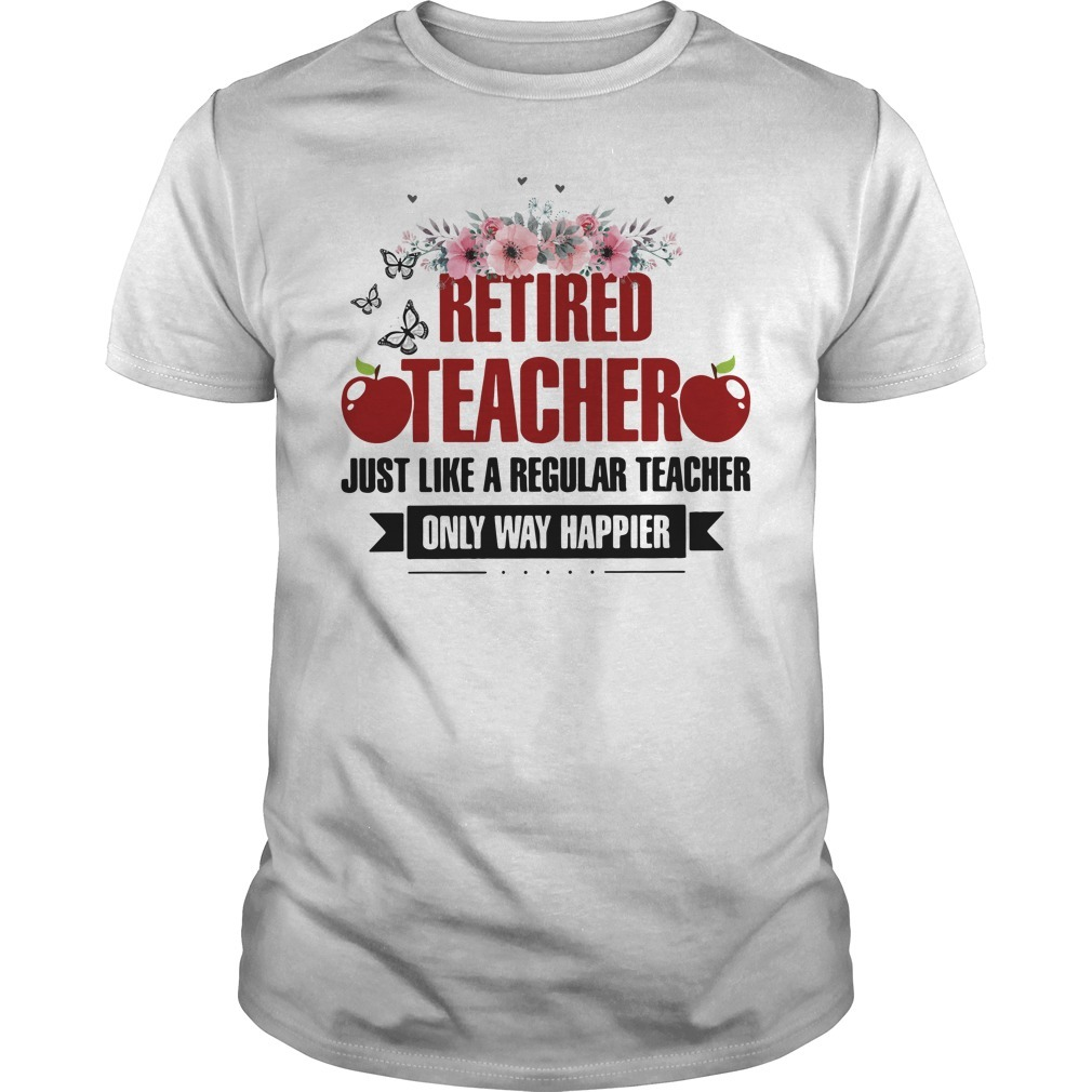 Apple retired teacher just like a regular teacher only way happier floral Guys shirt