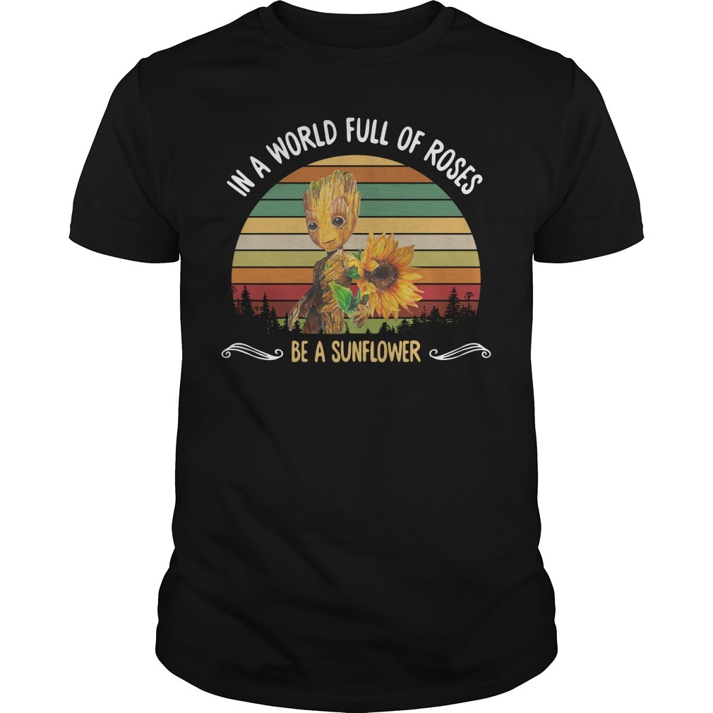 Baby Groot in a world full of roses be a sunflower sunset Guys shirt
