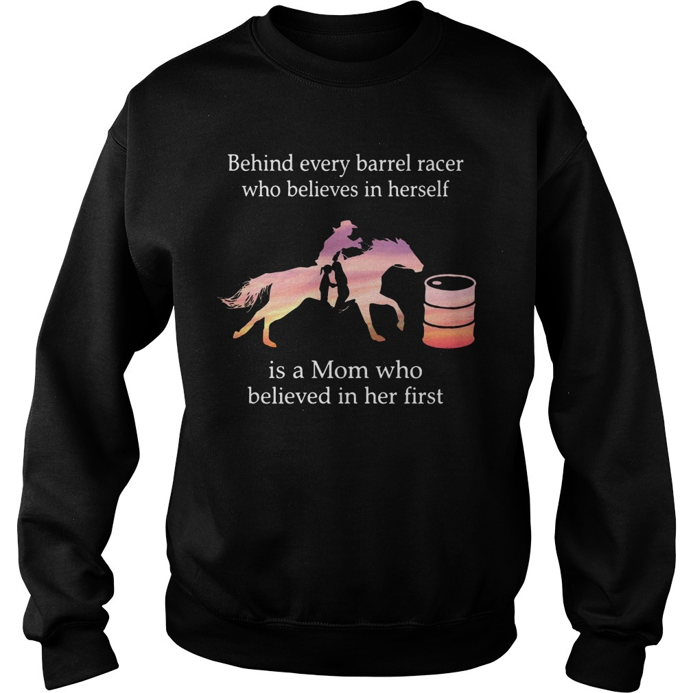 Behind every barrel racer who believes in herself is a mom who believed in her first Sweater