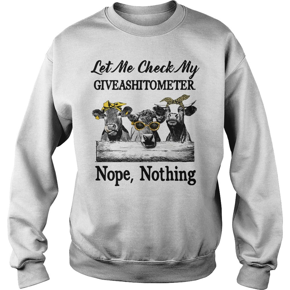 Cows let me check my giveashirtometer nope nothing Sweater
