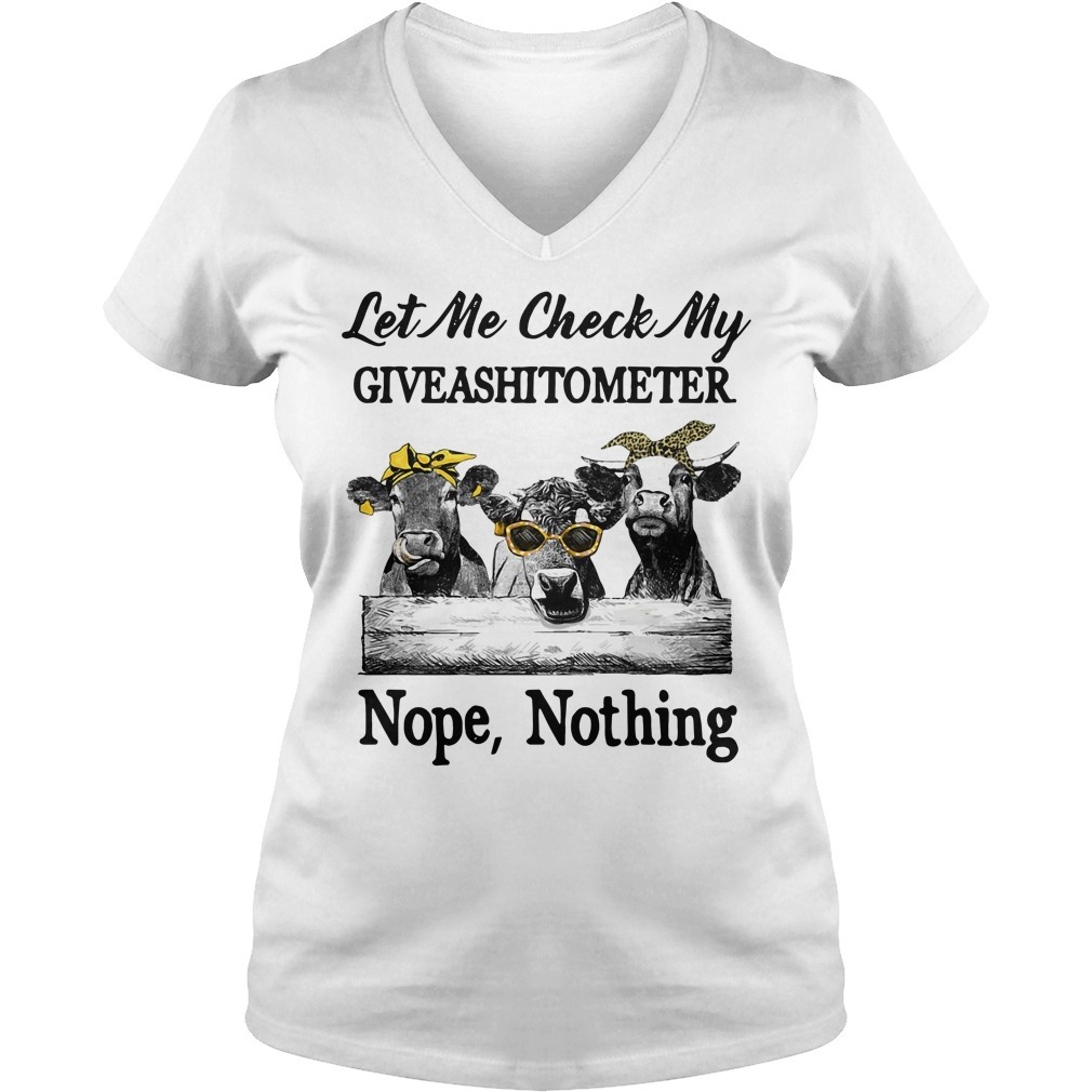Cows let me check my giveashirtometer nope nothing V-neck T-shirt