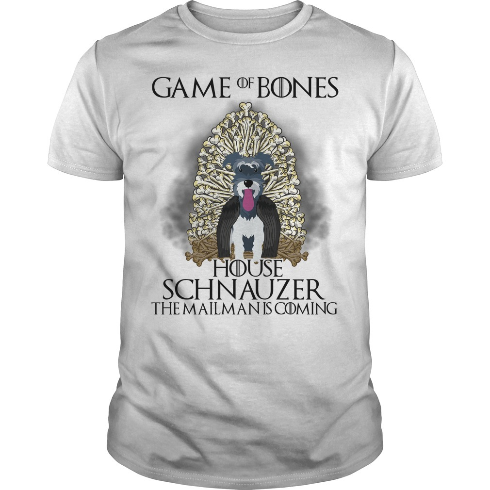 Game of throne game of Bones house Schnauzer the mailman is coming Guys shirt