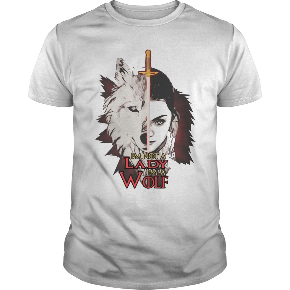 Game of Thrones Arya Stark I'm not a lady I'm a wolf Guys shirt