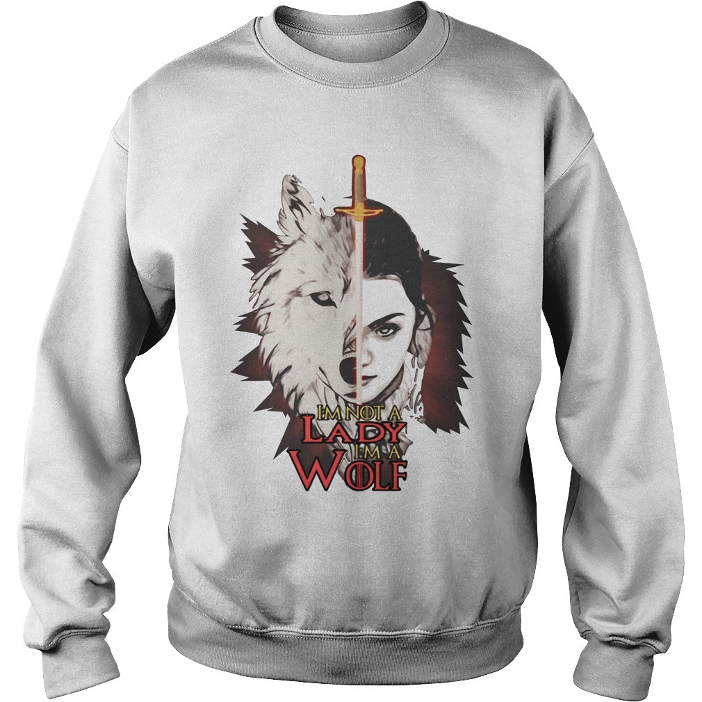 Game of Thrones Arya Stark I'm not a lady I'm a wolf Sweater