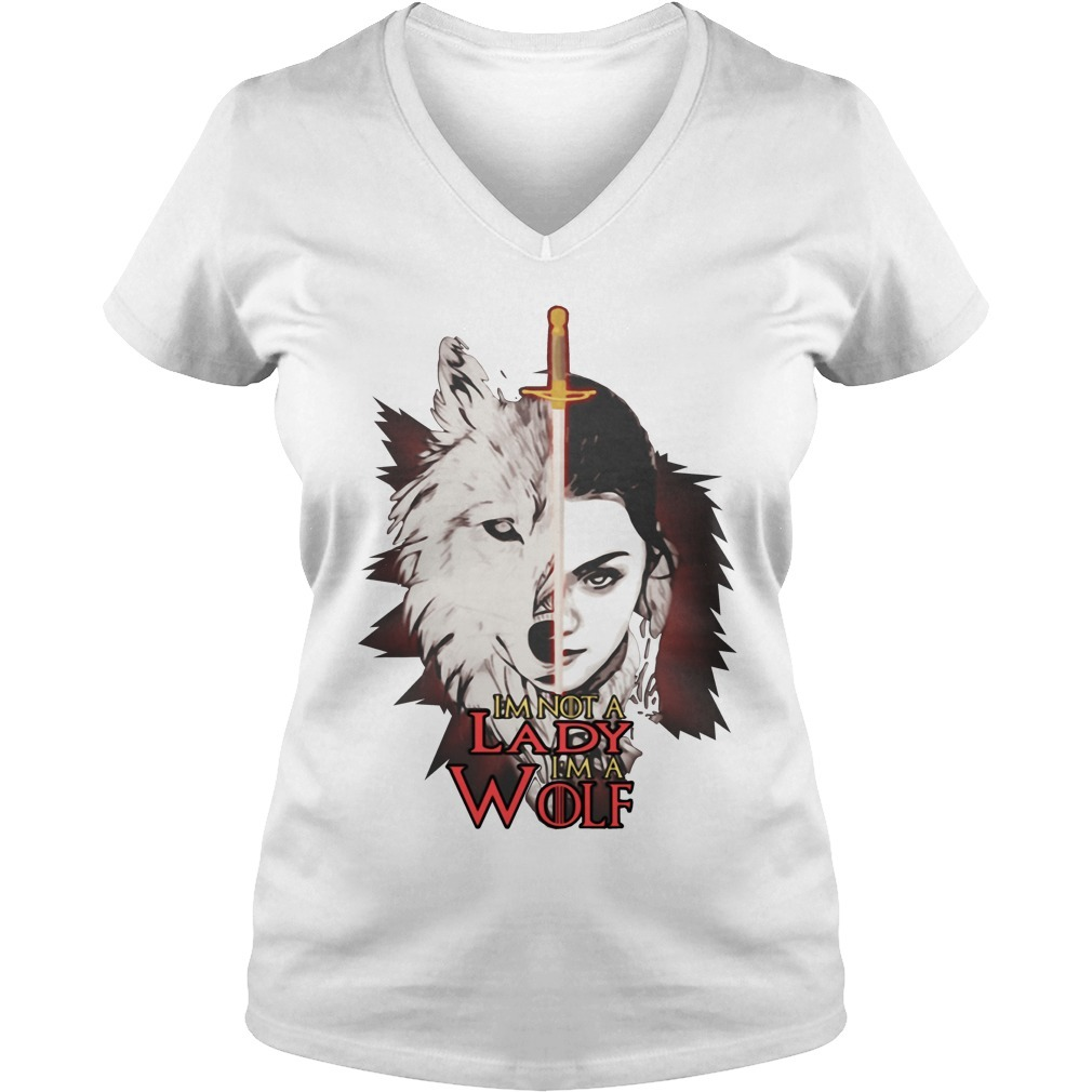 Game of Thrones Arya Stark I'm not a lady I'm a wolf V-neck T-shirt