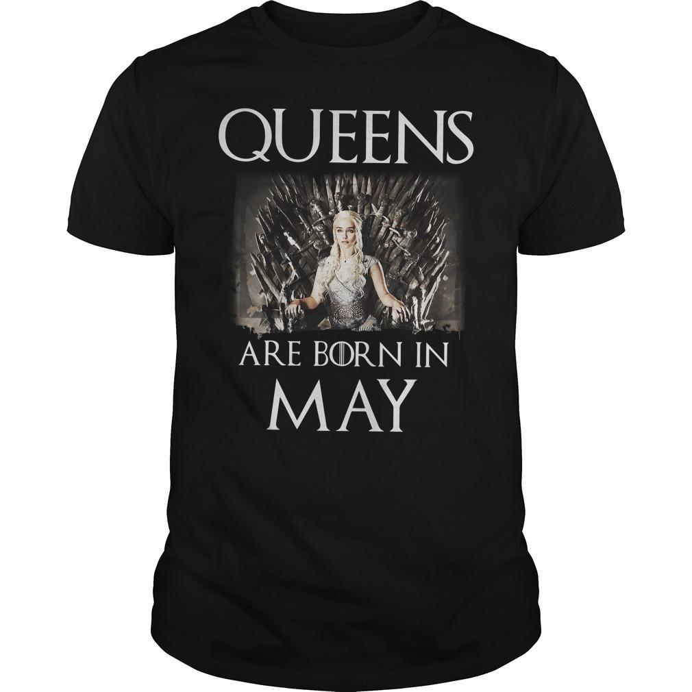 Game Of Thrones Daenerys Targaryen Queen are born in May shirt