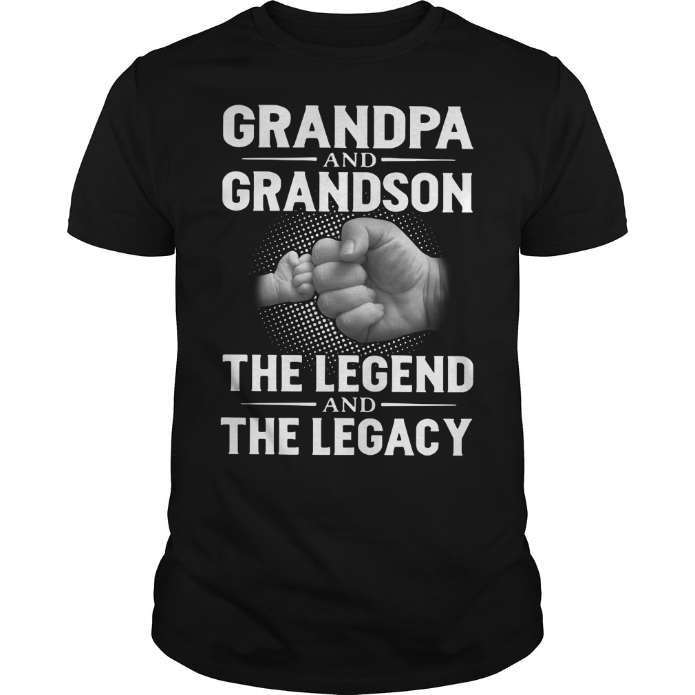 Grandpa and grandson the legend and the legacy Guys shirt