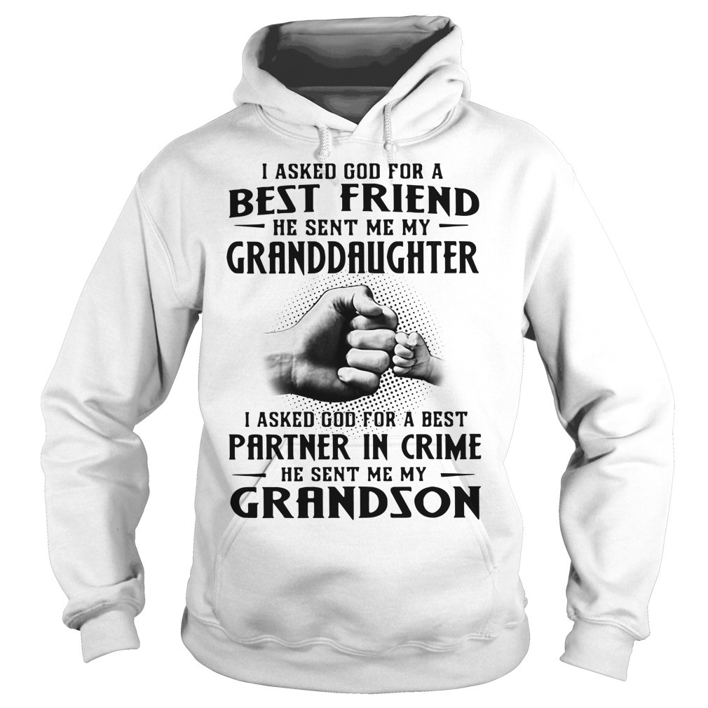 I asked God for a best friend he sent me my granddaughter Hoodie