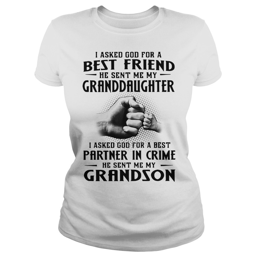 I asked God for a best friend he sent me my granddaughter Ladies Tee