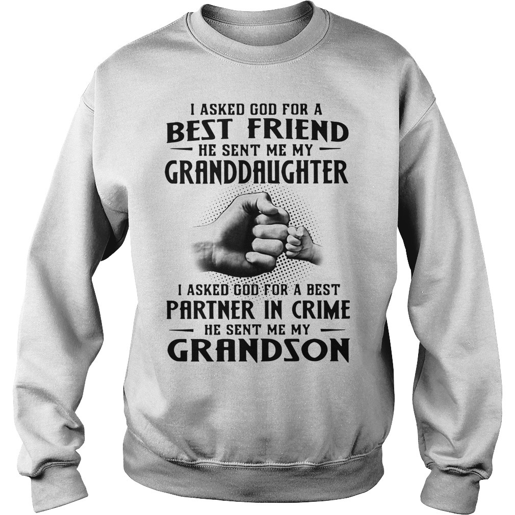 I asked God for a best friend he sent me my granddaughter Sweater