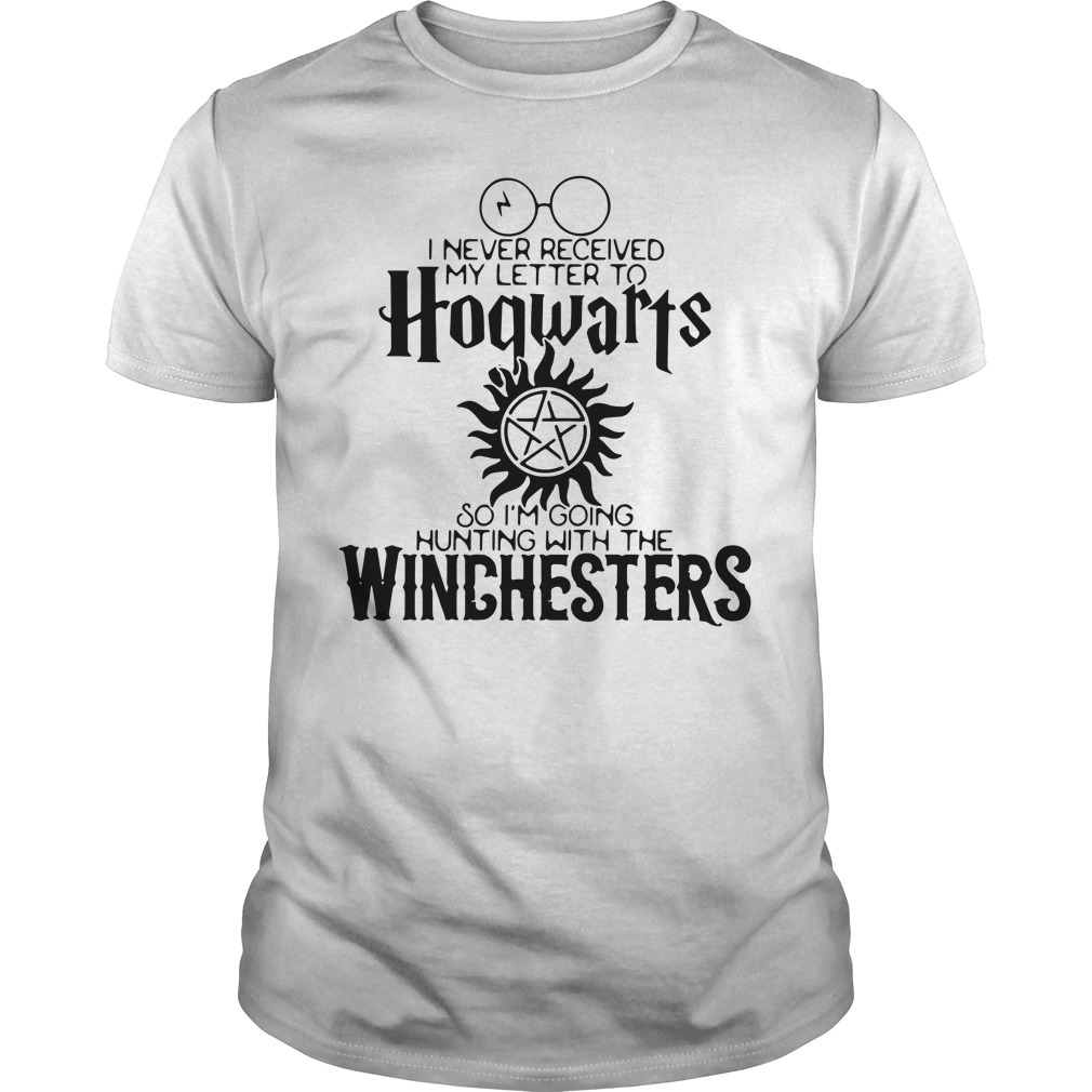 I never received my letter to Hogwarts so I'm going hunting with the Winchesters Guys shirt