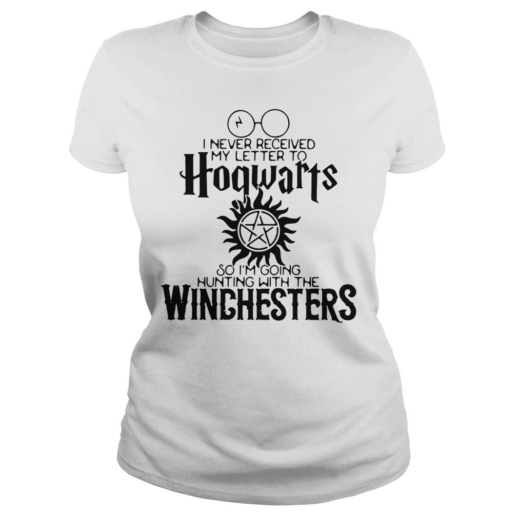 I never received my letter to Hogwarts so I'm going hunting with the Winchesters Ladies Tee