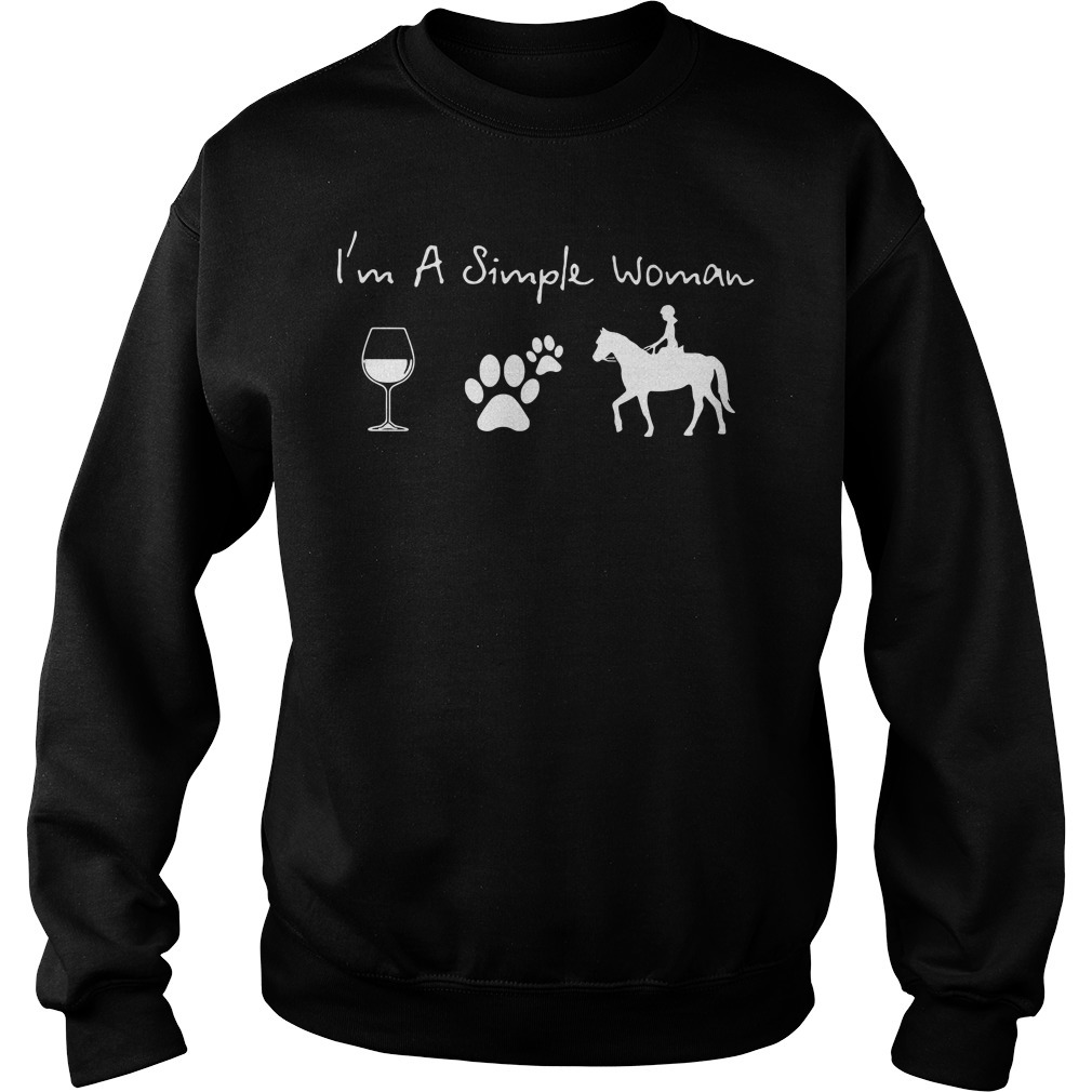 I'm a simple woman I like wine paw dog and riding horse Sweater