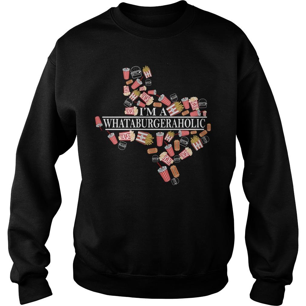 I'm a whataburgeraholic Sweater