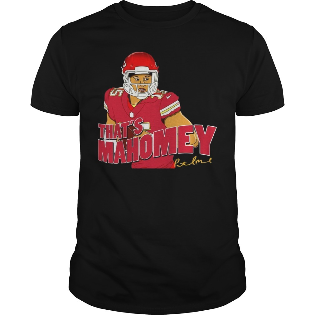 Kansas City Chiefs that's Mahomie Guys shirt