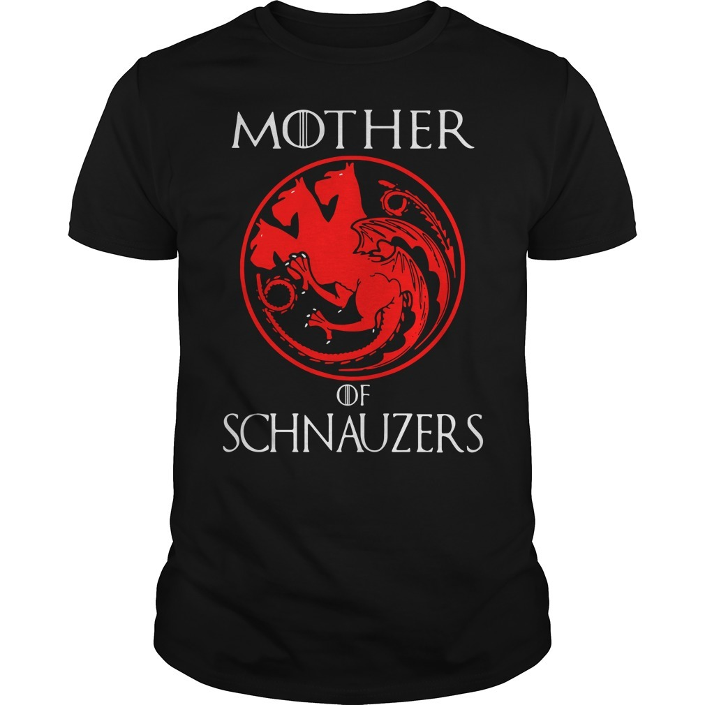 Mother of Schnauzers Game of Thrones shirt