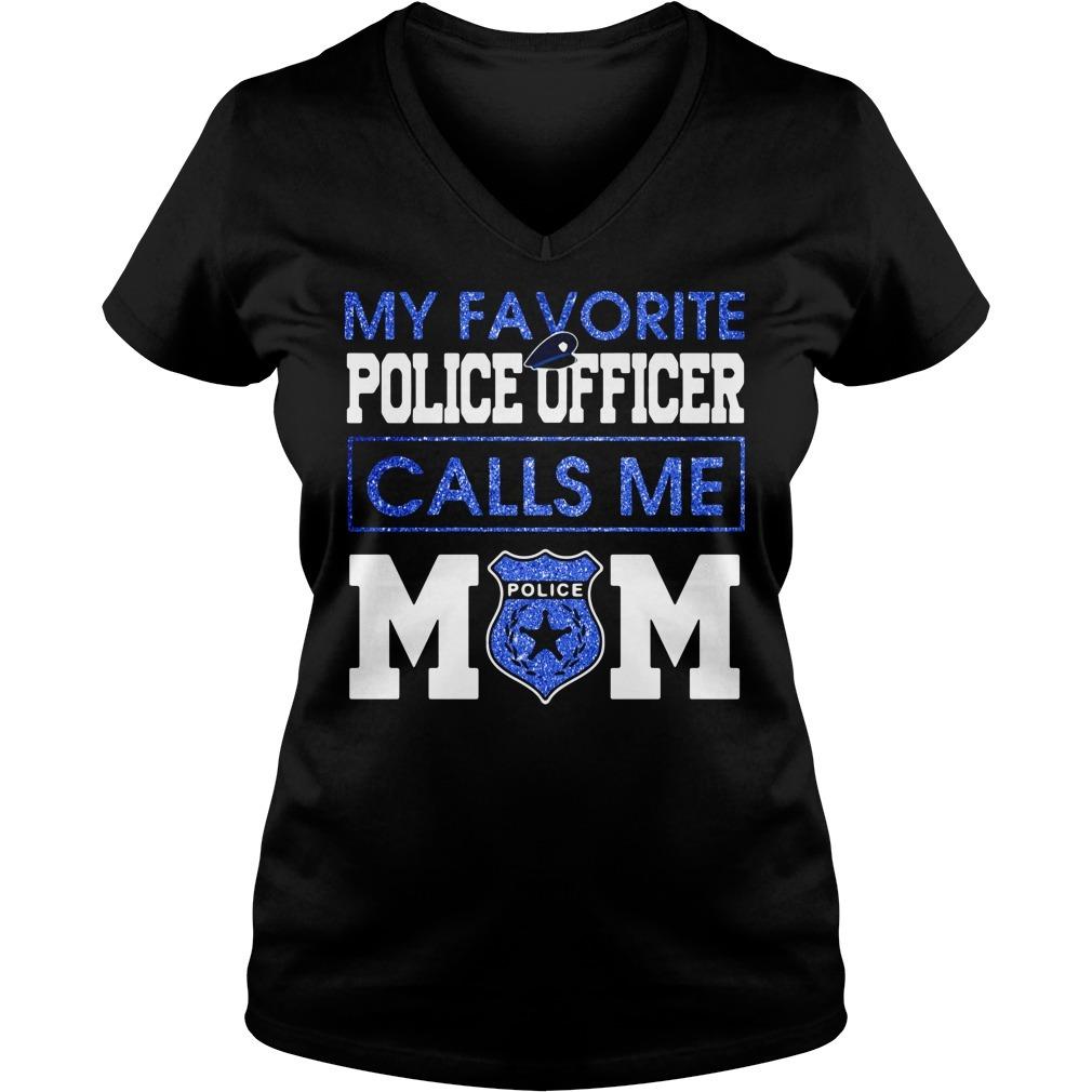 My favorite police officer calls me mom V-neck T-shirt