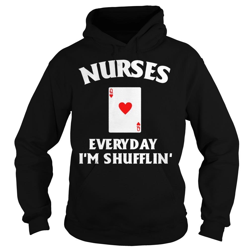 Nurses everyday I'm shufflin's Hoodie