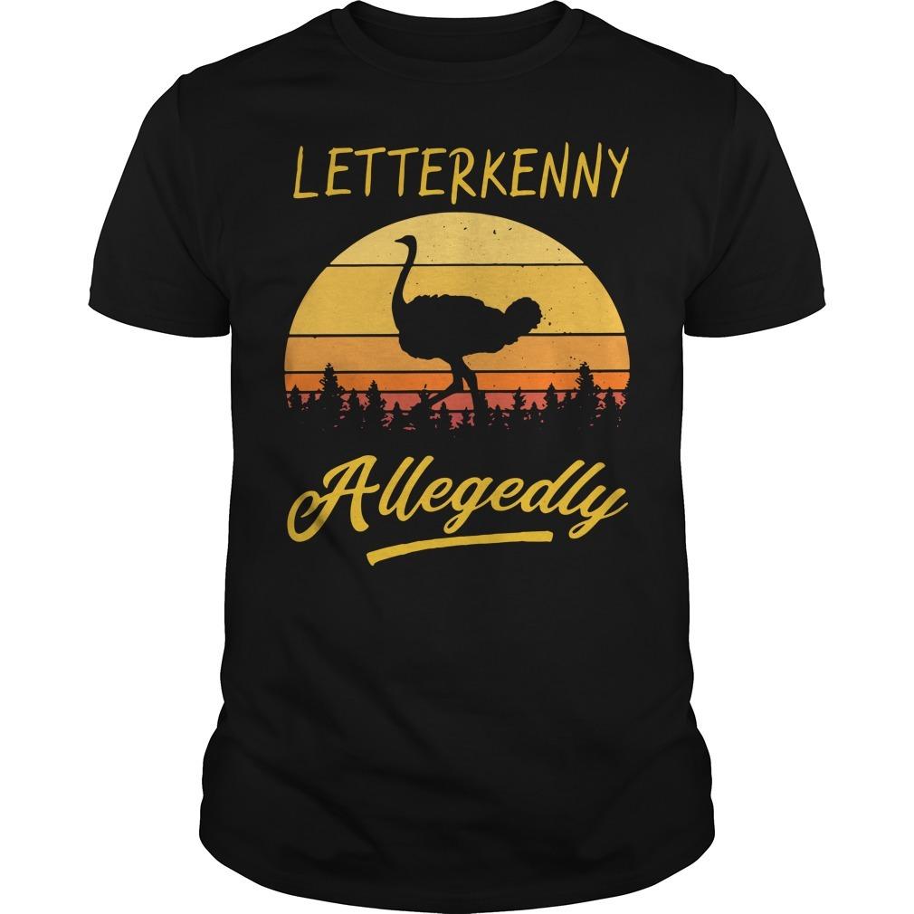 Ostrich Letterkenny allegedly vintage Guys shirt