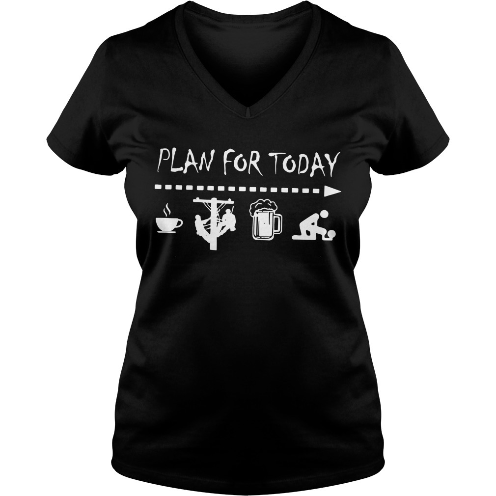 Plan for today I like coffee electric worker beer and sex V-neck T-shirt