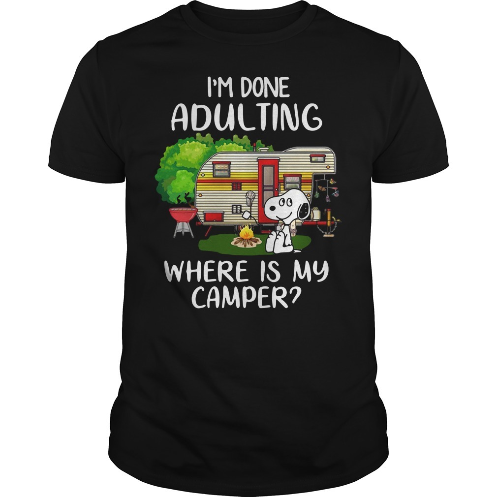 Snoopy I'm done adulting where is my camper Guys shirt