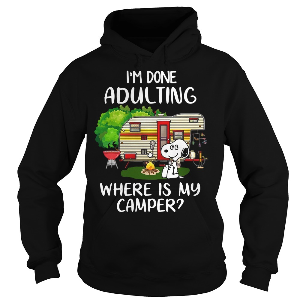 Snoopy I'm done adulting where is my camper Hoodie