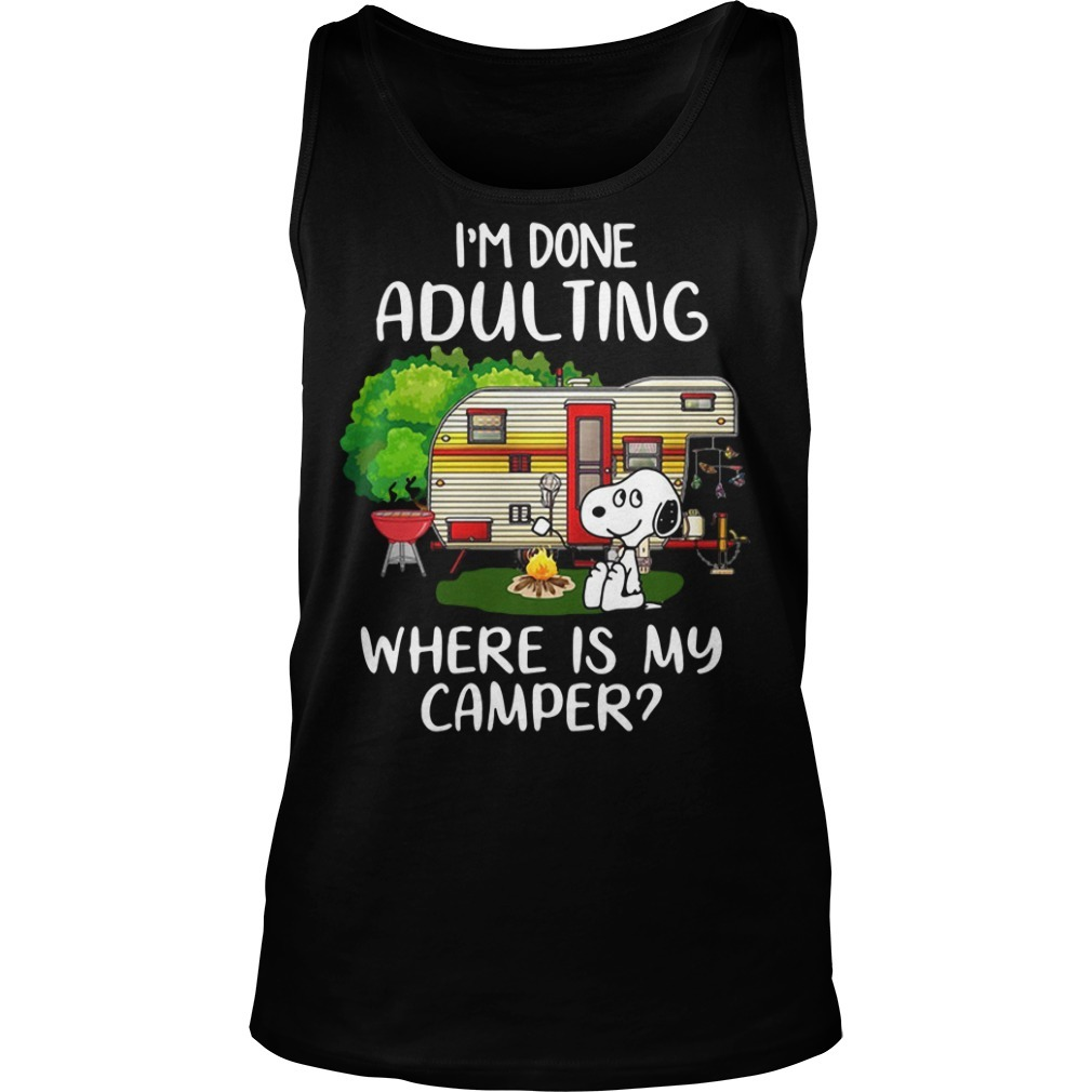 Snoopy I'm done adulting where is my camper Tank top