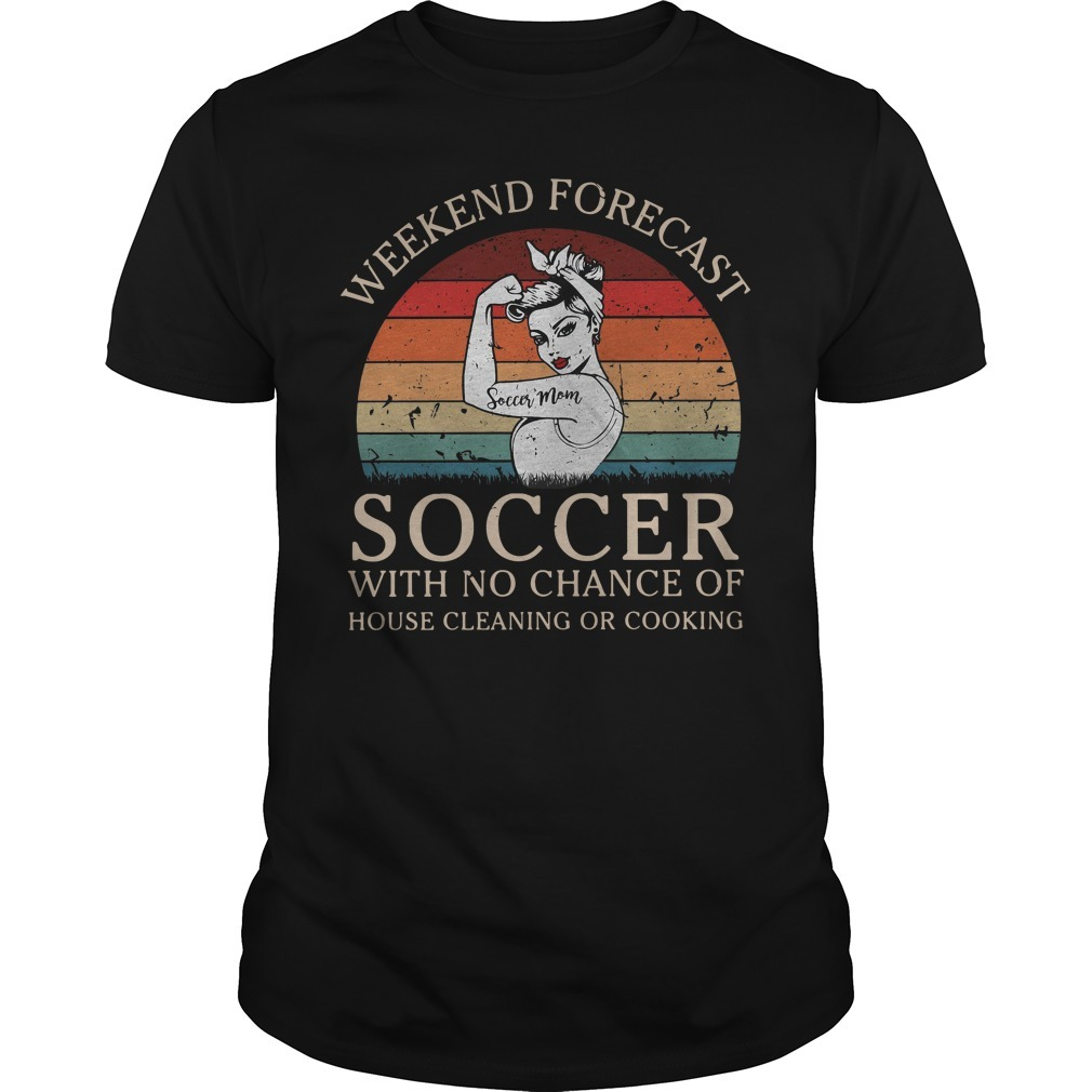 Strong woman soccer mom weekend forecast soccer with no chance of house vintage Guys shirt