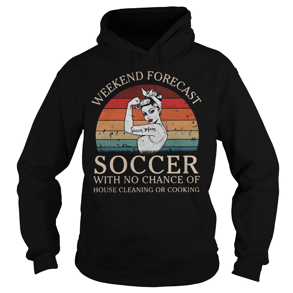Strong woman soccer mom weekend forecast soccer with no chance of house vintage Hoodie